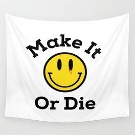 make it or die Wall Tapestry