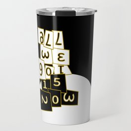All we have is now (its all in the numbers) Travel Mug
