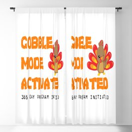 THANKSGIVING GOBBLE MODE ACTIVATED 365 DAY Program Blackout Curtain
