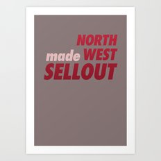 North West Sellout Art Print