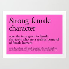 Strong Female Character Definition Art Print