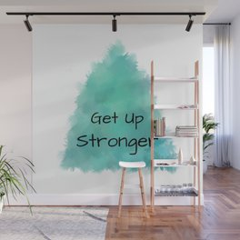 Get Up Stronger (black on blue-green and white) Wall Mural