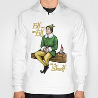 will ferrell Hoodies featuring Elf on and Elf on a Shelf by Patrick Scullin