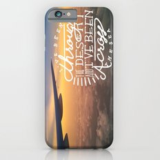 I've been through the desert, and I've been across the sea iPhone 6s Slim Case