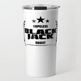 Hopeless Blackjack Addict Travel Mug