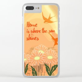 Home Is Where The Sun Shines Typography Design Clear iPhone Case