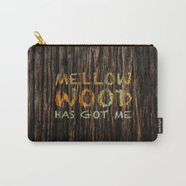 MELLOW WOOD HAS GOT ME Carry-All Pouch