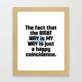 The Right Way Funny Quote Framed Art Print
