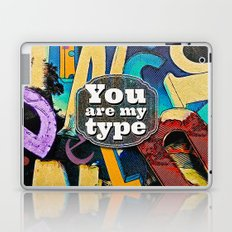 You Are My Type! Laptop & iPad Skin
