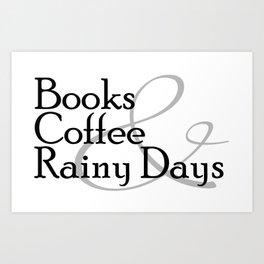 Books & Coffee & Rainy Days Art Print