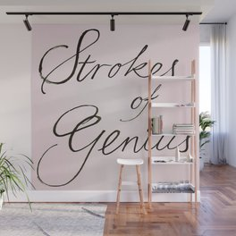 strokes of genius Wall Mural