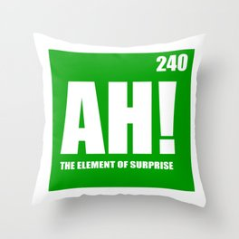 The Element of Surprise Throw Pillow