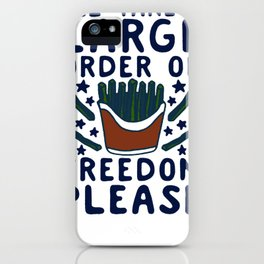 LARGE ORDER OF FREEDOM PLEASE T-SHIRT iPhone Case