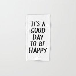 It's a Good Day to Be Happy II Hand & Bath Towel