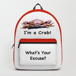 I'm a crab...what's your excuse? Backpack