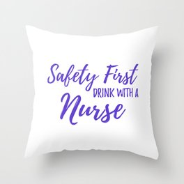 Saftey First Drink with a Nurse - Purple Throw Pillow