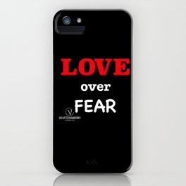 LOVE over Fear iPhone Case