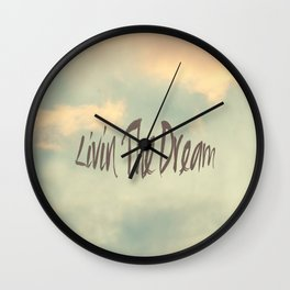 Livin The Dream Wall Clock