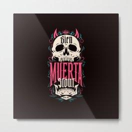 Bien Muerta Stout Metal Print