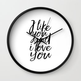 I Like You And I Love You,Love Sign,Love Quote,Gift For Her,Valentines Day, Typography Poster Wall Clock