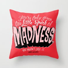 One Spark of Madness Throw Pillow
