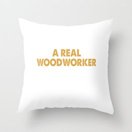 A Real Woodworker Can Never Have Enough Tools Throw Pillow