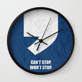 Lab No.4 -Cant Stop, Won't Stop Life Inspirational Quote Quotes poster Wall Clock
