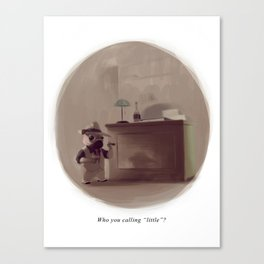 """Who you calling """"little""""? Canvas Print"""