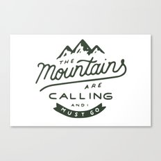 The Mountains Are Calling Canvas Print