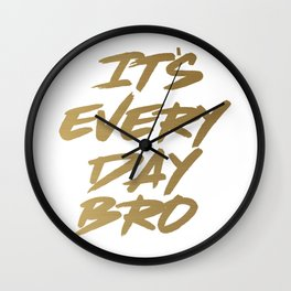 It's Every Day Brot Gym Motivational Gold Text Wall Clock