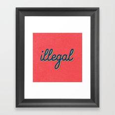 Illegal - pink version Framed Art Print