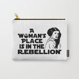A Woman's Place Is In The Rebellion Carry-All Pouch