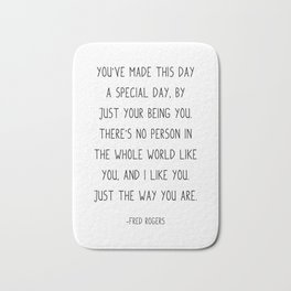 Fred Rogers Quote, You've made this day a special day, Bath Mat