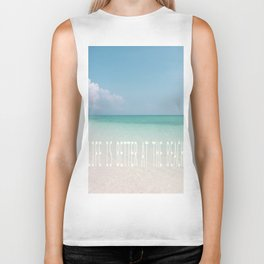 Life is better at the beach - Calm Waters Biker Tank