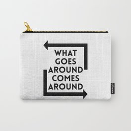 What Goes Around Comes Around Carry-All Pouch