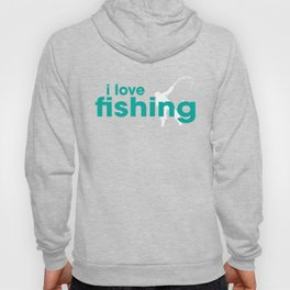 I Love Fishing Hoody