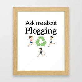 Ask me about Plogging Framed Art Print