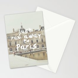 Just Run Away to Paris Stationery Cards