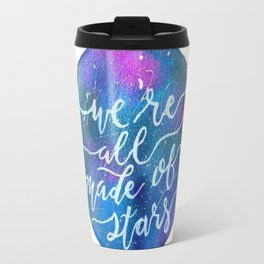 We're All Made of Stars - Watercolor Galaxy Quote Travel Mug