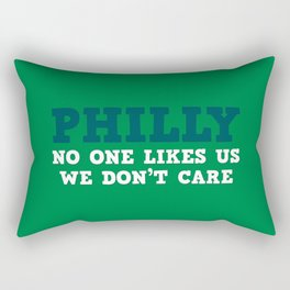 Philly No one likes us Rectangular Pillow