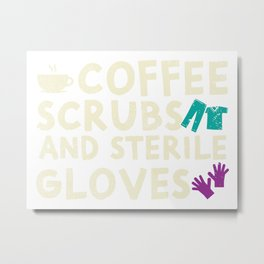 Coffee Scrubs And Sterile Gloves For Nurses Metal Print