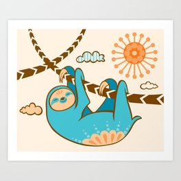 Just Hang In There Art Print