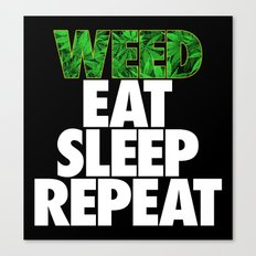 Weed Eat Sleep Repeat Canvas Print