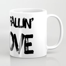 You're fallin' in love Coffee Mug