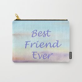 best friend ever Carry-All Pouch