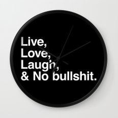 Live Love Laugh and No Bullshit Wall Clock