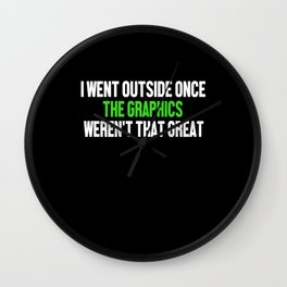 Went Outside Graphics Weren't Funny Gamer Wall Clock