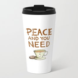 Peace and you need Tea Metal Travel Mug