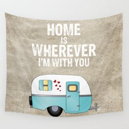 Home is Wherever I'm With You Wall Tapestry