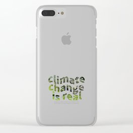Climate Change Global Warming Is real Clear iPhone Case